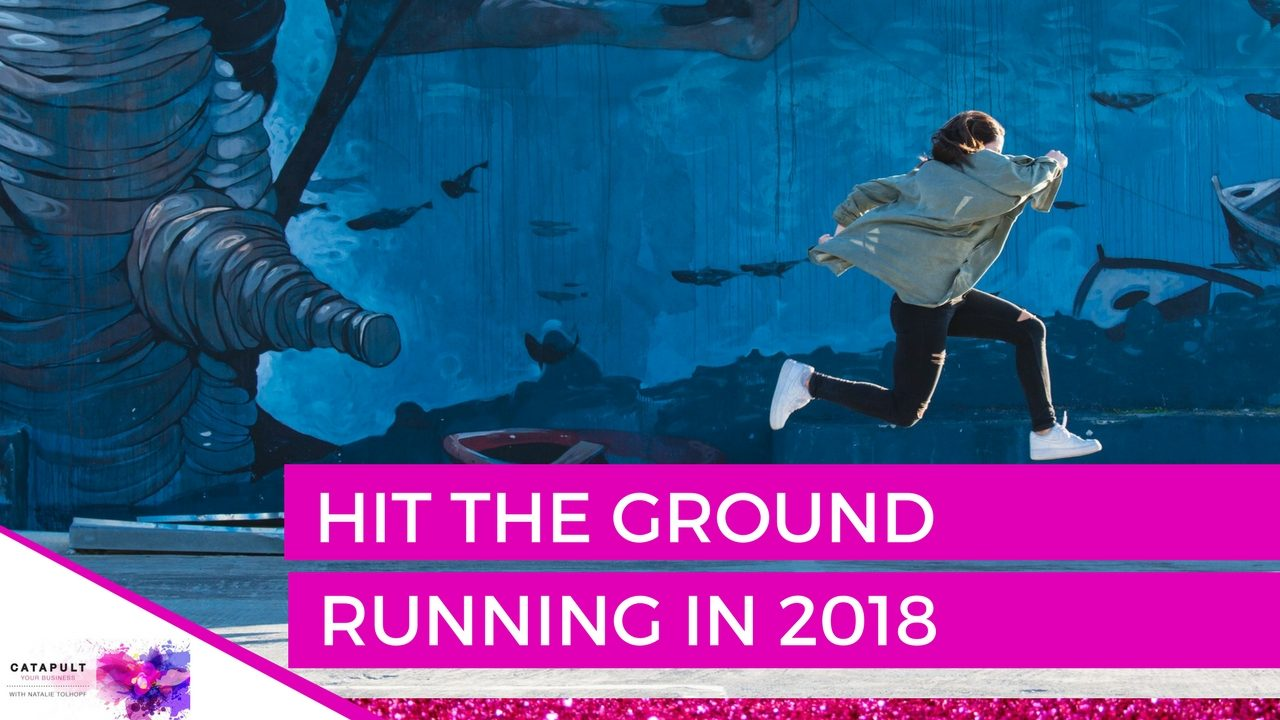 Hit the ground running in 2018