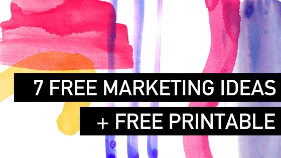 7 FREE Marketing Ideas