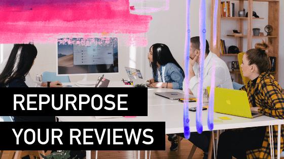 Repurpose that review