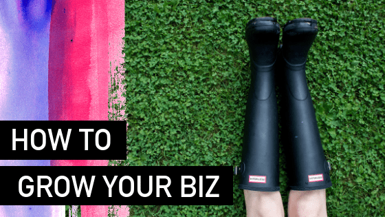 What are you doing to grow your business?