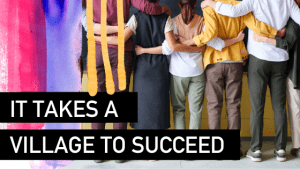 It takes a village to raise a business - Natalie Tolhopf Business Coach