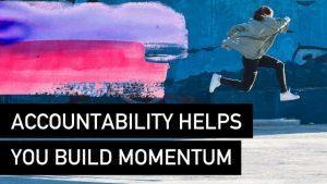 Accountability Helps You Build Momentum - Natalie Tolhopf