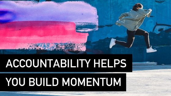 Accountability Helps You Build Momentum - Natalie Tolhopf