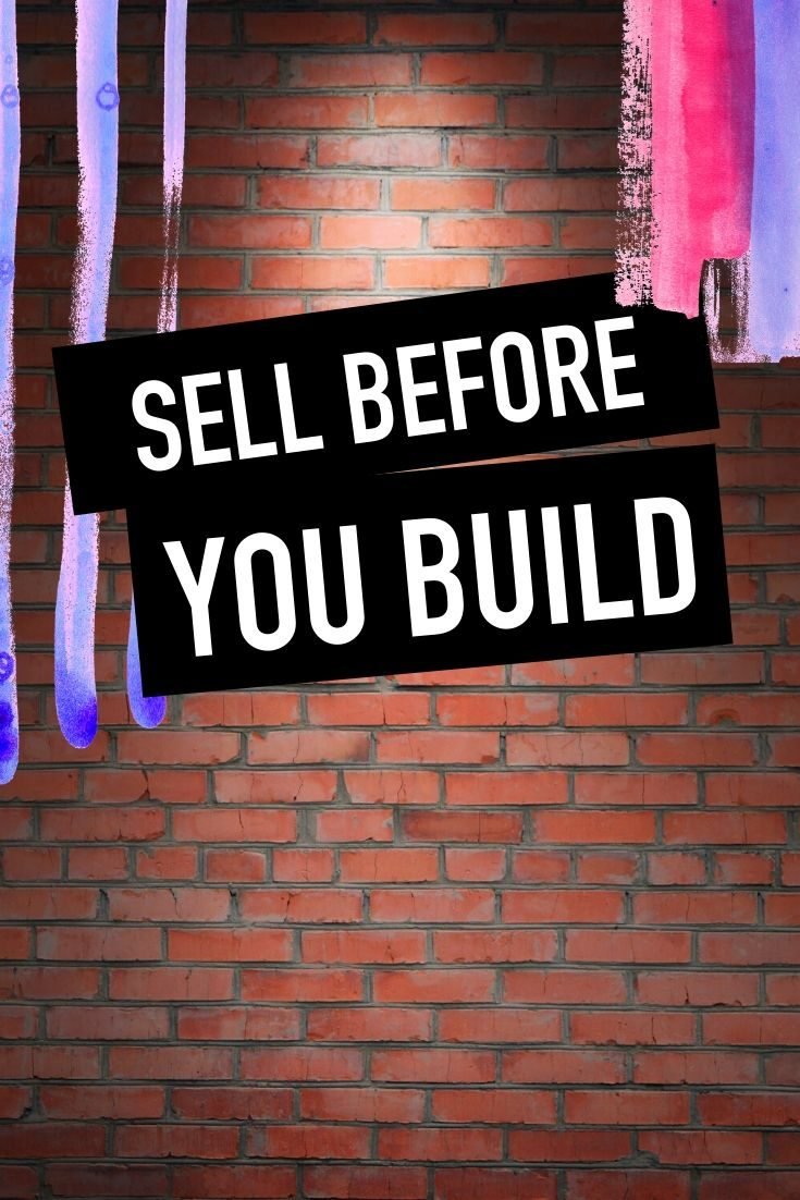 Sell before you build - Natalie Tolhopf