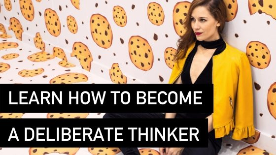 Learn how to become a deliberate thinker - Natalie Tolhopf Business Coach